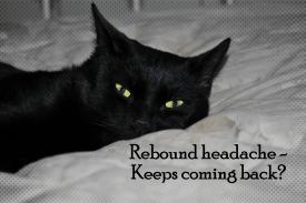 Rebound headache - keeps coming back?