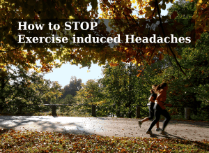 How to stop exercise induced headache
