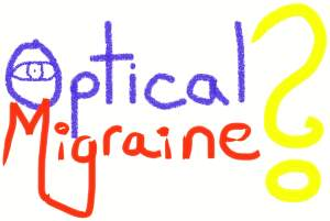 Optical migraine ?