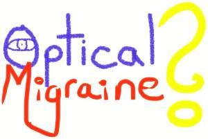 Optical migraine ?
